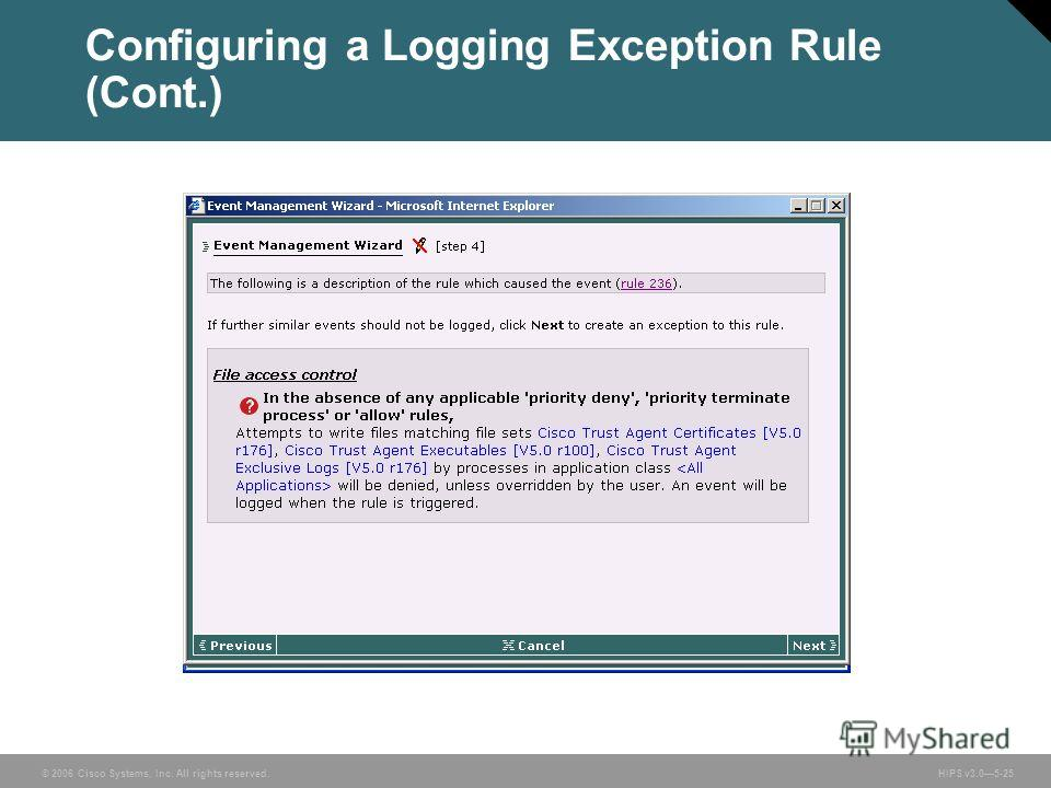 © 2006 Cisco Systems, Inc. All rights reserved. HIPS v3.05-25 Configuring a Logging Exception Rule (Cont.)