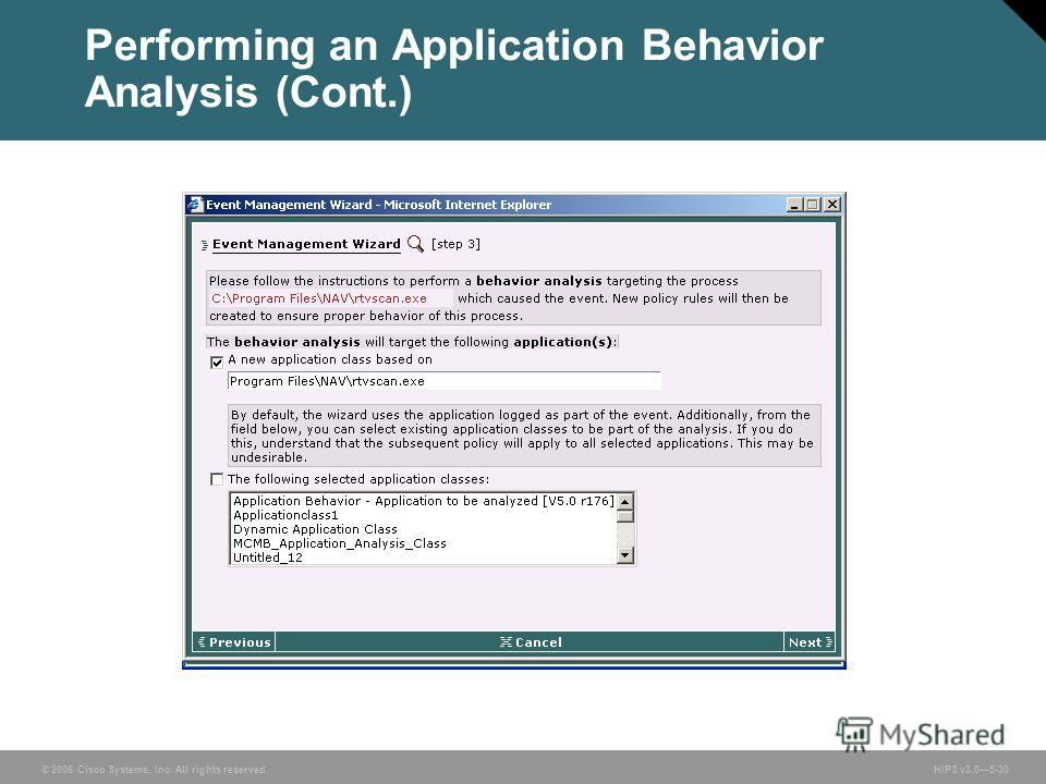 © 2006 Cisco Systems, Inc. All rights reserved. HIPS v3.05-30 Performing an Application Behavior Analysis (Cont.)