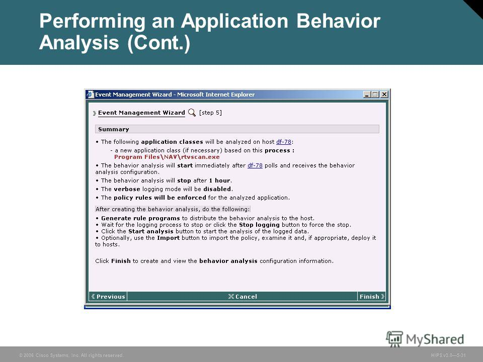 © 2006 Cisco Systems, Inc. All rights reserved. HIPS v3.05-31 Performing an Application Behavior Analysis (Cont.)
