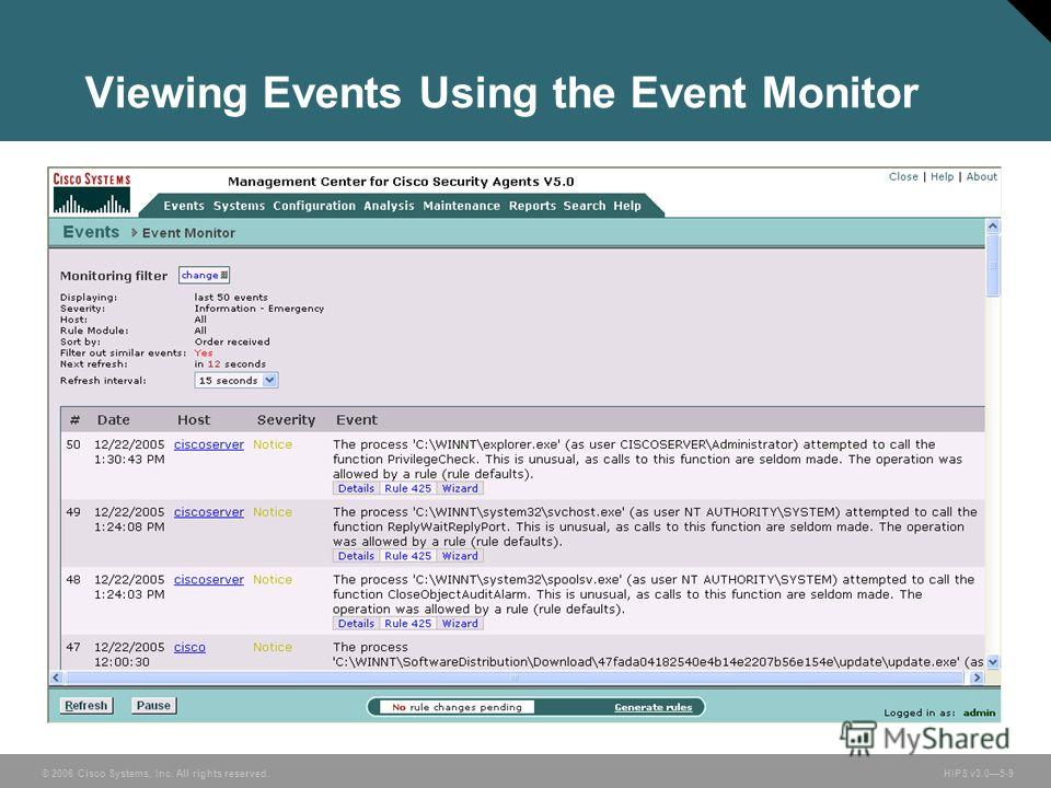 © 2006 Cisco Systems, Inc. All rights reserved. HIPS v3.05-9 Viewing Events Using the Event Monitor