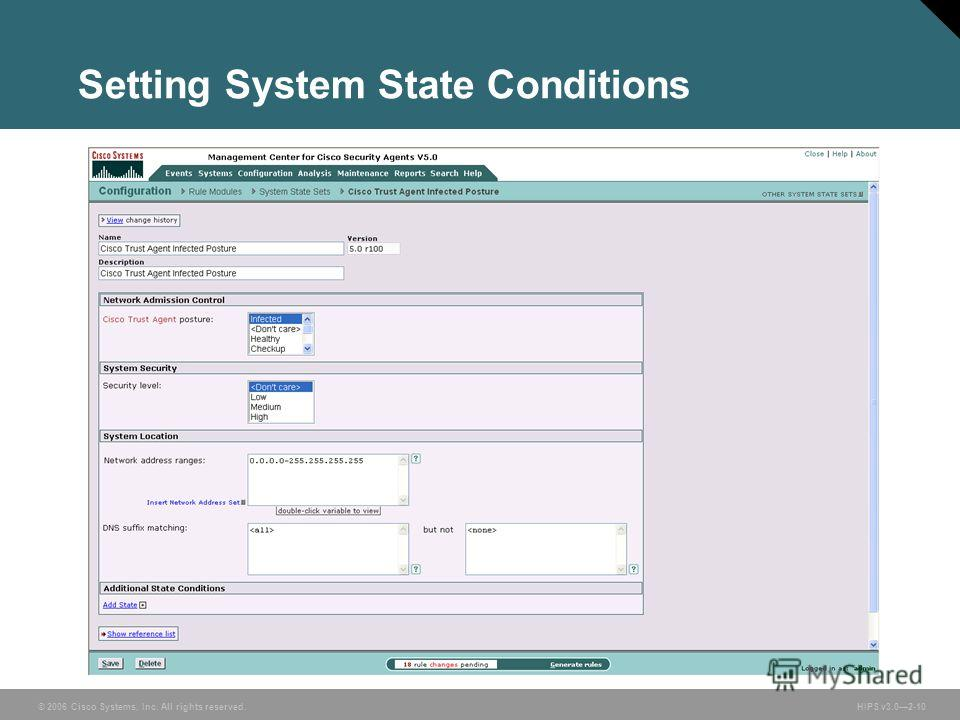 © 2006 Cisco Systems, Inc. All rights reserved. HIPS v3.02-10 Setting System State Conditions