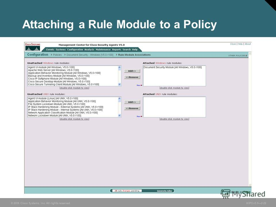 © 2006 Cisco Systems, Inc. All rights reserved. HIPS v3.02-22 Attaching a Rule Module to a Policy