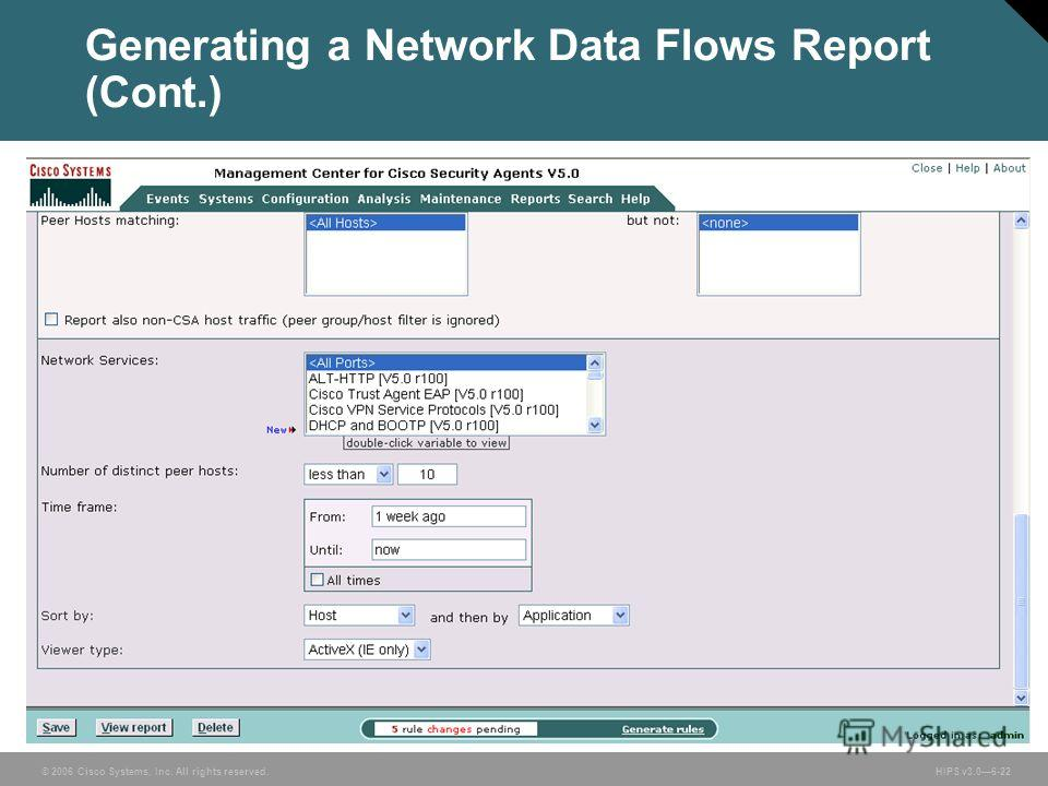 © 2006 Cisco Systems, Inc. All rights reserved. HIPS v3.06-22 Generating a Network Data Flows Report (Cont.)