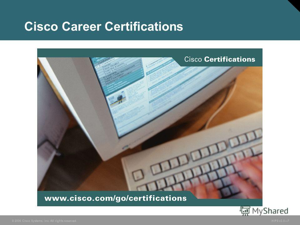 © 2006 Cisco Systems, Inc. All rights reserved. HIPS v3.07 Cisco Career Certifications