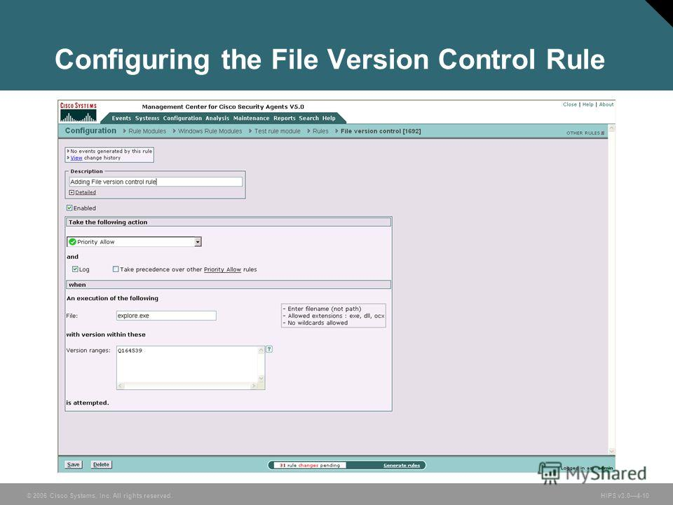 © 2006 Cisco Systems, Inc. All rights reserved. HIPS v3.04-10 Configuring the File Version Control Rule