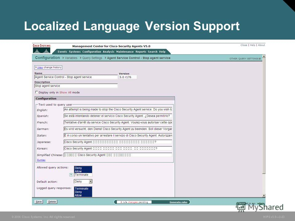 © 2006 Cisco Systems, Inc. All rights reserved. HIPS v3.03-23 Localized Language Version Support