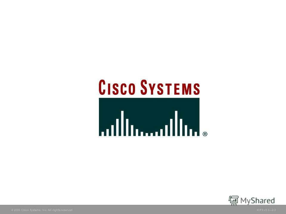 © 2006 Cisco Systems, Inc. All rights reserved. HIPS v3.02-2