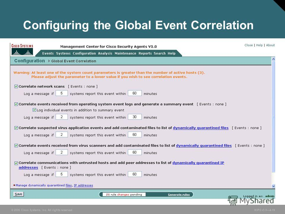 © 2006 Cisco Systems, Inc. All rights reserved. HIPS v3.04-19 Configuring the Global Event Correlation