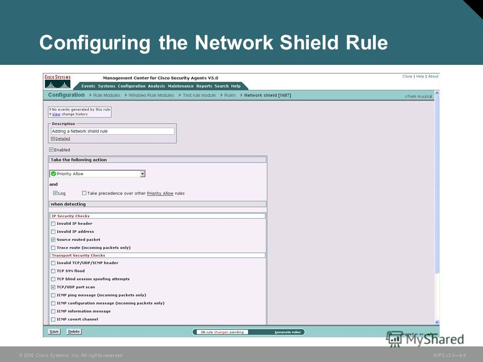 © 2006 Cisco Systems, Inc. All rights reserved. HIPS v3.04-8 Configuring the Network Shield Rule