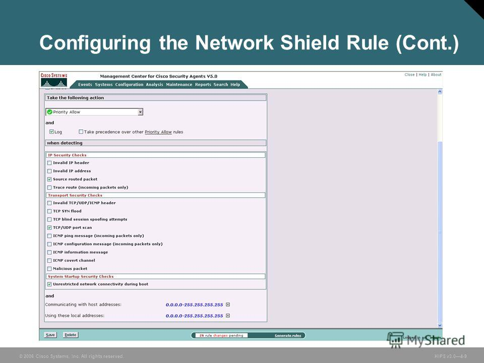 © 2006 Cisco Systems, Inc. All rights reserved. HIPS v3.04-9 Configuring the Network Shield Rule (Cont.)