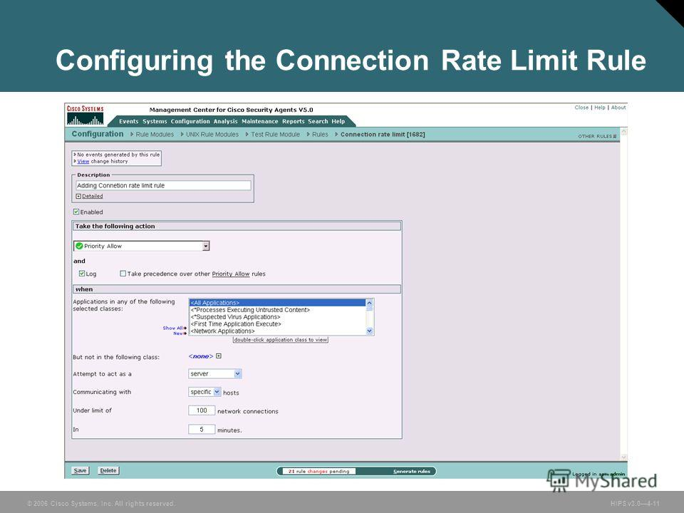 © 2006 Cisco Systems, Inc. All rights reserved. HIPS v3.04-11 Configuring the Connection Rate Limit Rule