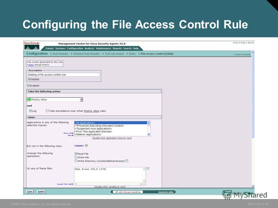© 2006 Cisco Systems, Inc. All rights reserved. HIPS v3.04-15 Configuring the File Access Control Rule