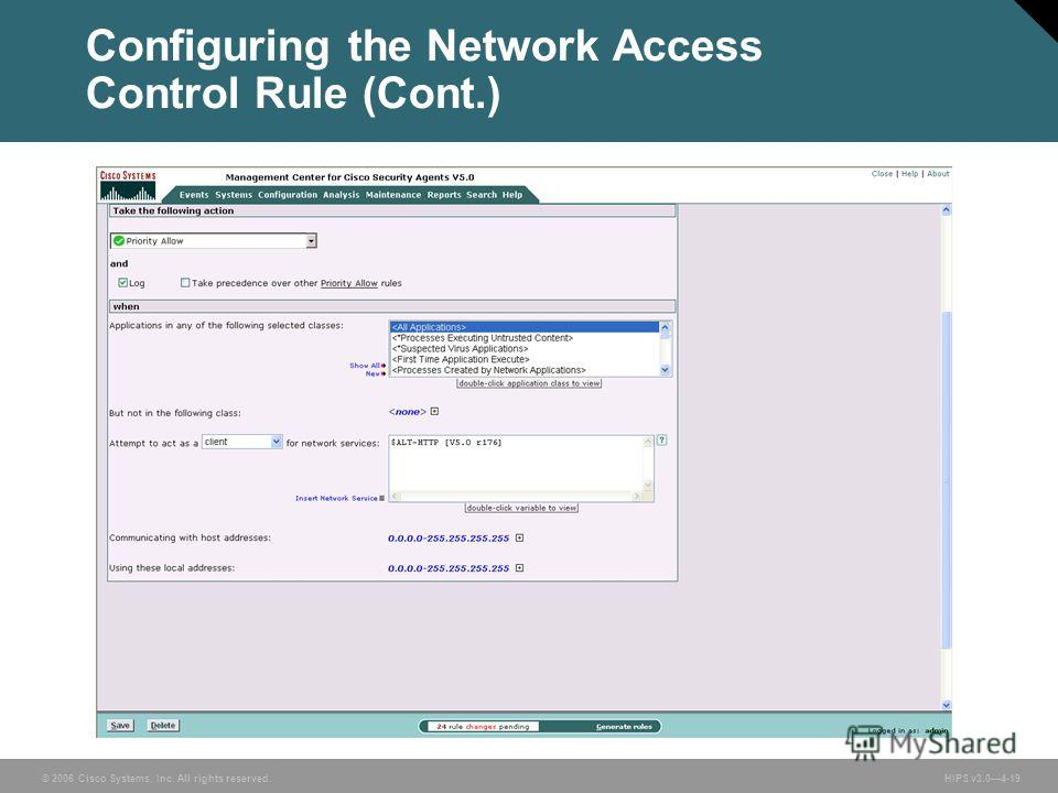 © 2006 Cisco Systems, Inc. All rights reserved. HIPS v3.04-19 Configuring the Network Access Control Rule (Cont.)