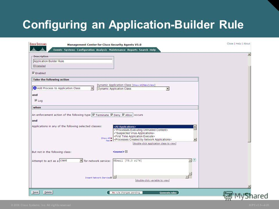 © 2006 Cisco Systems, Inc. All rights reserved. HIPS v3.04-20 Configuring an Application-Builder Rule