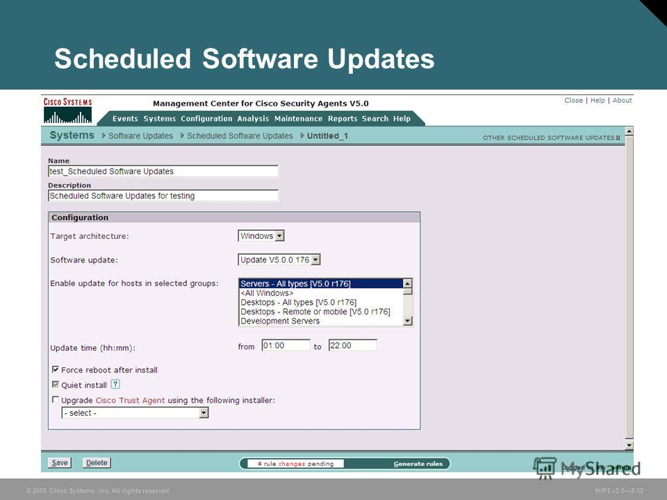 © 2006 Cisco Systems, Inc. All rights reserved. HIPS v3.02-13 Scheduled Software Updates