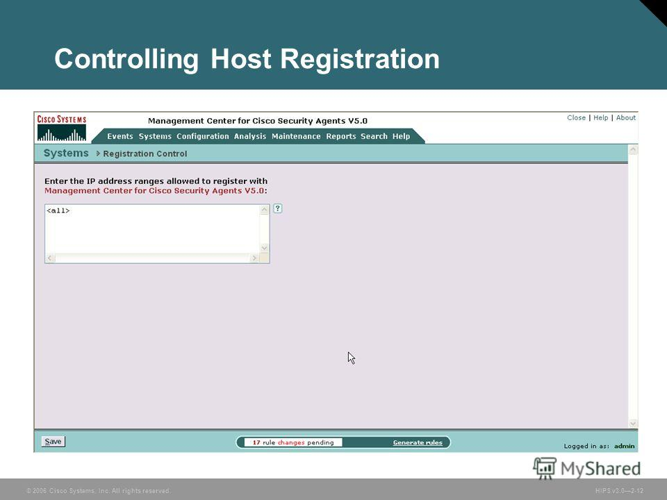 © 2006 Cisco Systems, Inc. All rights reserved. HIPS v3.02-12 Controlling Host Registration