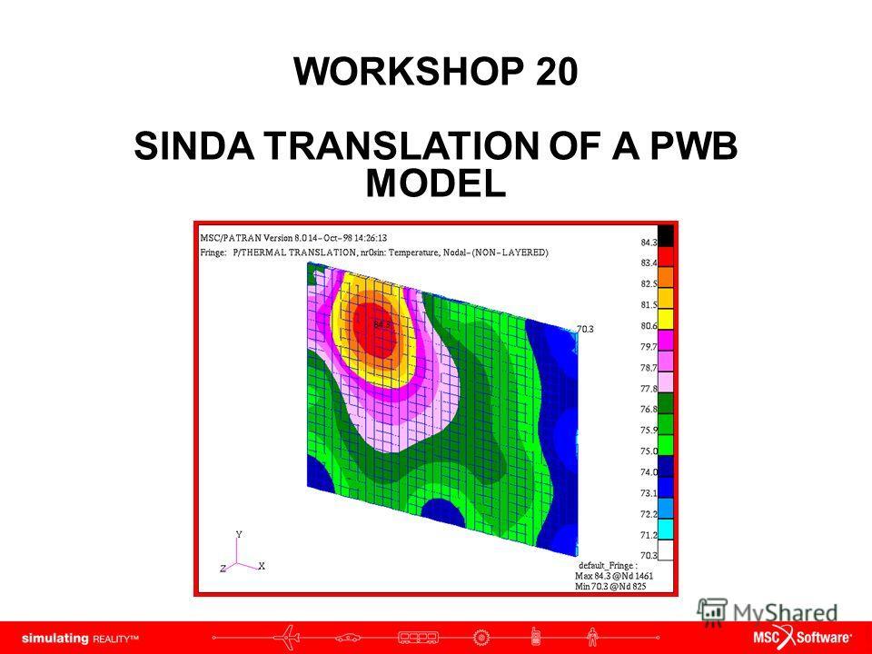 WORKSHOP 20 SINDA TRANSLATION OF A PWB MODEL
