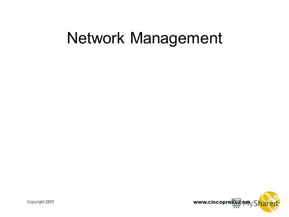 www.ciscopress.com Copyright 2003 Network Management