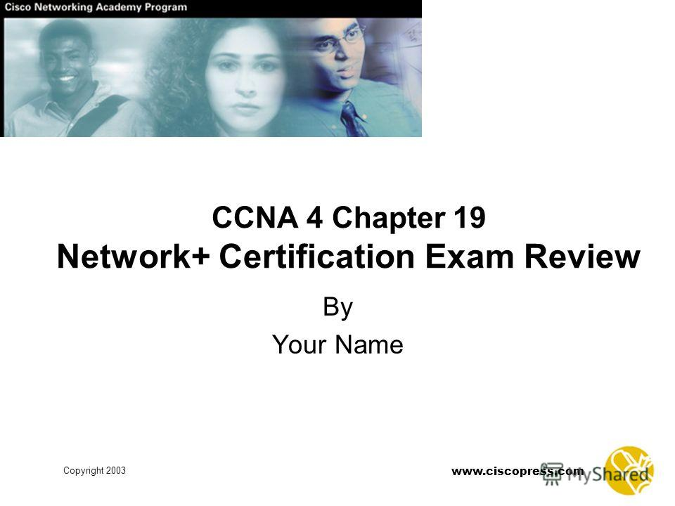 Copyright 2003 Ccna 4 Chapter 19 Network