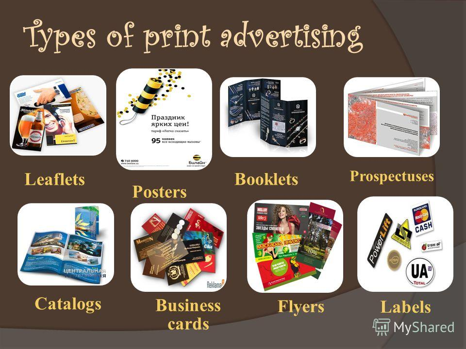 Types of print advertising Leaflets Posters Booklets Prospectuses Catalogs Business cards Flyers Labels