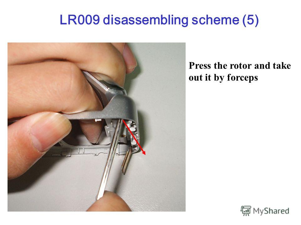 Press the rotor and take out it by forceps LR009 disassembling scheme (5)