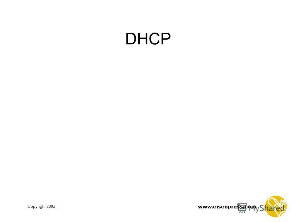 www.ciscopress.com Copyright 2003 DHCP