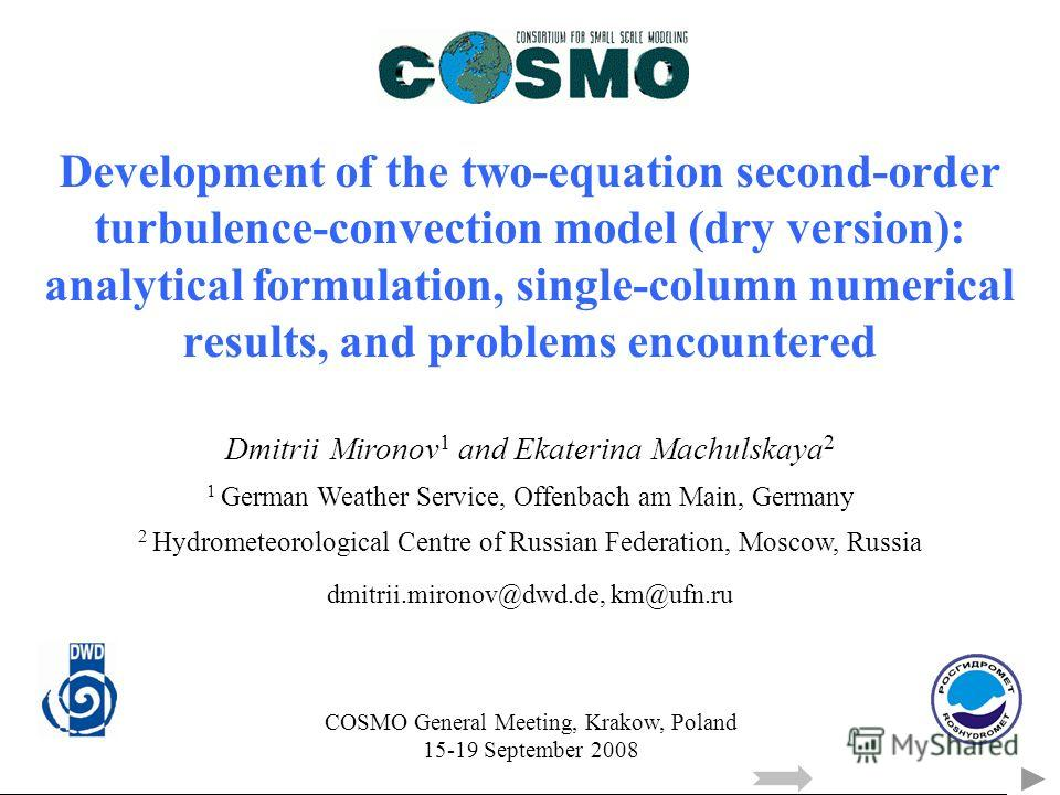 Development of the two-equation second-order turbulence-convection model (dry version): analytical formulation, single-column numerical results, and problems encountered Dmitrii Mironov 1 and Ekaterina Machulskaya 2 1 German Weather Service, Offenbac
