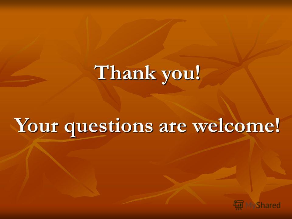 Thank you! Your questions are welcome!