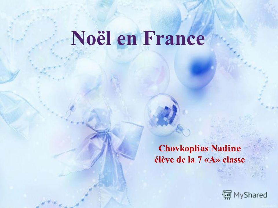 Noël en France Chovkoplias Nadine élève de la 7 « А » classe