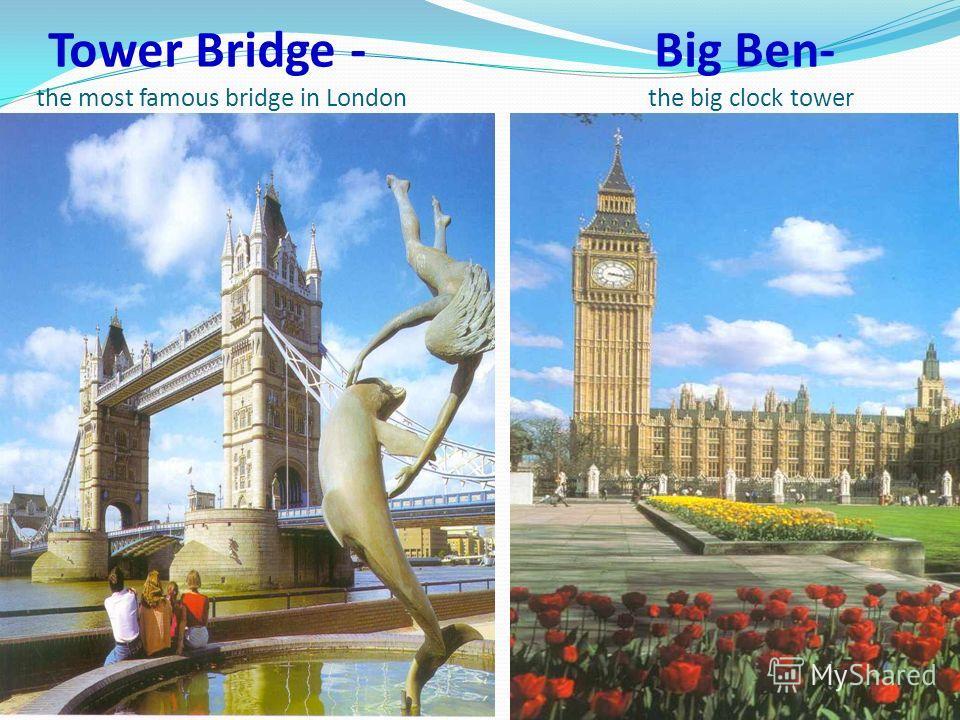 Tower Bridge - Big Ben- the most famous bridge in London the big clock tower