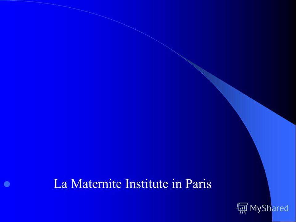 La Maternite Institute in Paris