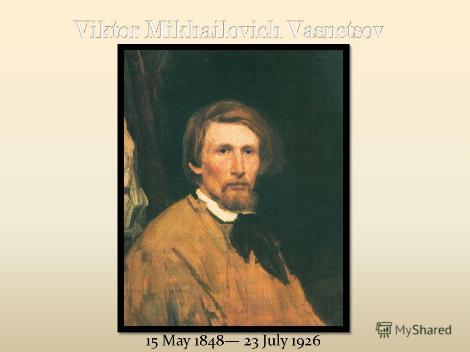 15 May 1848 23 July 1926