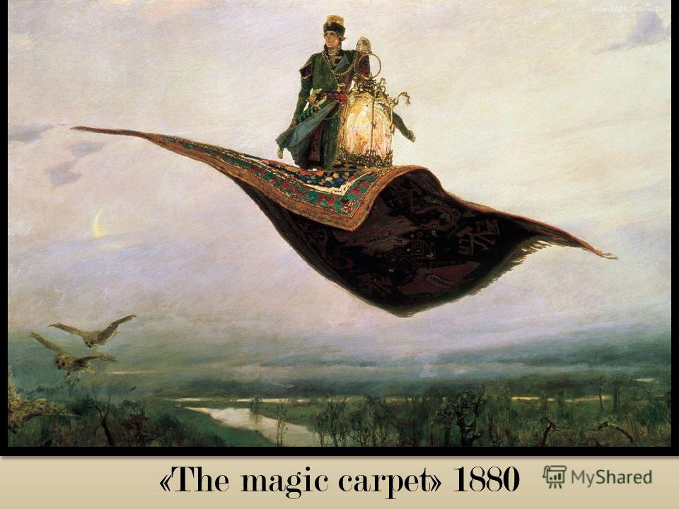 «The magic carpet» 1880