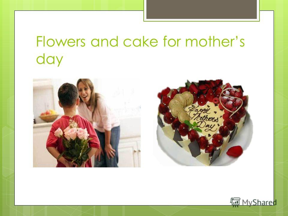 Flowers and cake for mothers day