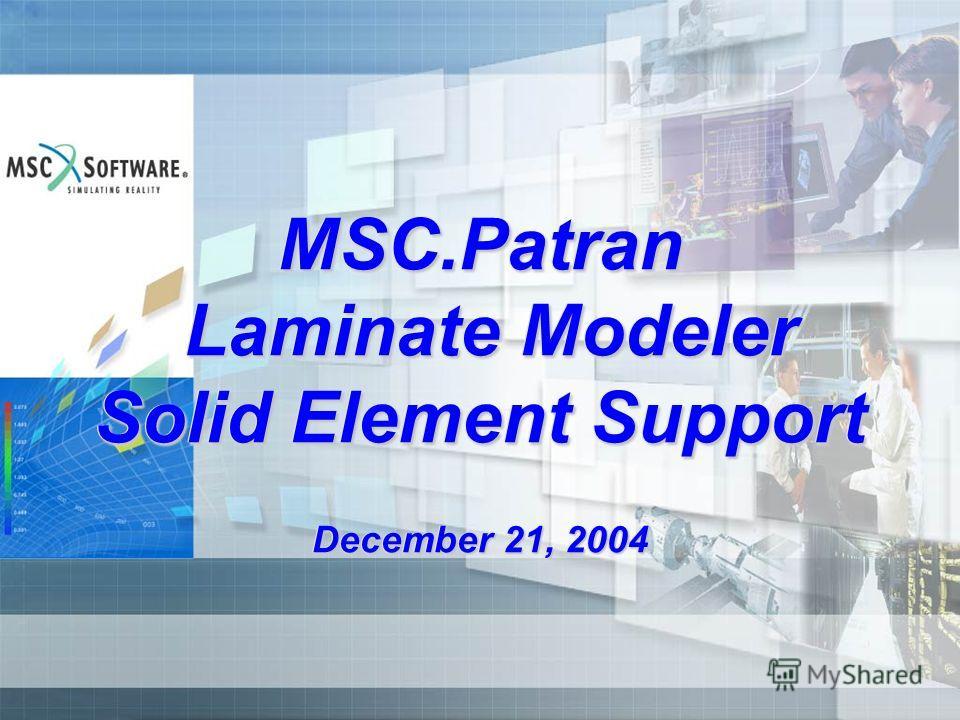 MSC.Patran Laminate Modeler Solid Element Support December 21, 2004