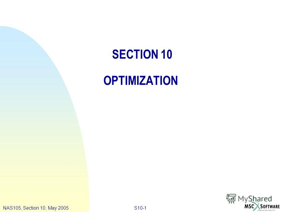 S10-1NAS105, Section 10, May 2005 SECTION 10 OPTIMIZATION