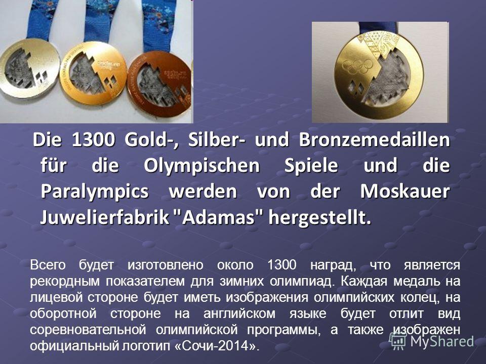 Die 1300 Gold-, Silber- und Bronzemedaillen für die Olympischen Spiele und die Paralympics werden von der Moskauer Juwelierfabrik