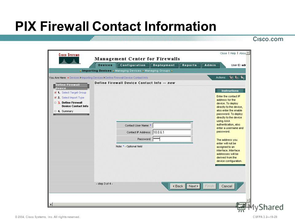 © 2004, Cisco Systems, Inc. All rights reserved. CSFPA 3.219-29 PIX Firewall Contact Information