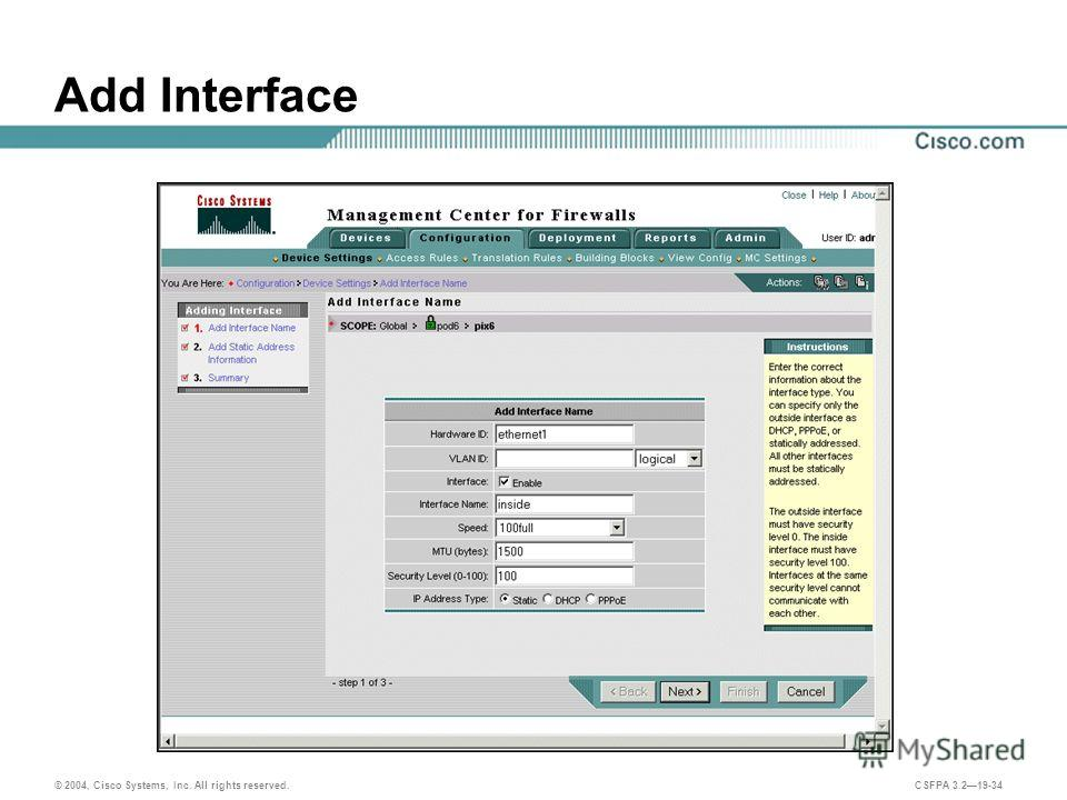 © 2004, Cisco Systems, Inc. All rights reserved. CSFPA 3.219-34 Add Interface