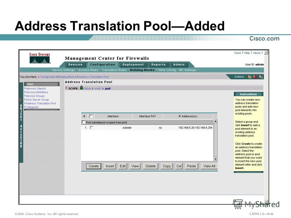 © 2004, Cisco Systems, Inc. All rights reserved. CSFPA 3.219-46 Address Translation PoolAdded