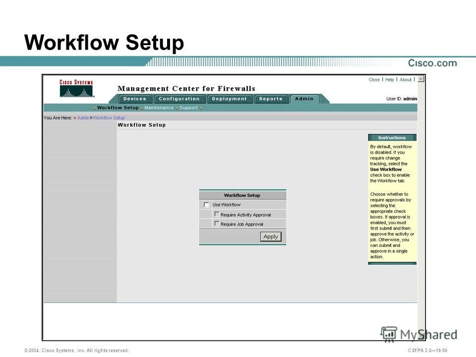 © 2004, Cisco Systems, Inc. All rights reserved. CSFPA 3.219-56 Workflow Setup