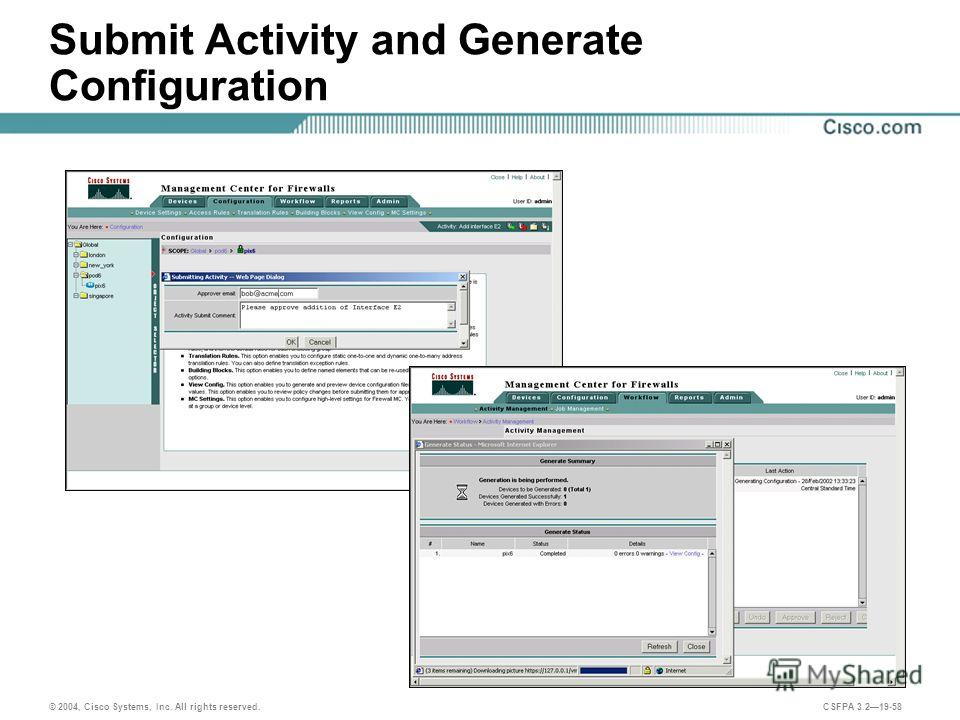 © 2004, Cisco Systems, Inc. All rights reserved. CSFPA 3.219-58 Submit Activity and Generate Configuration