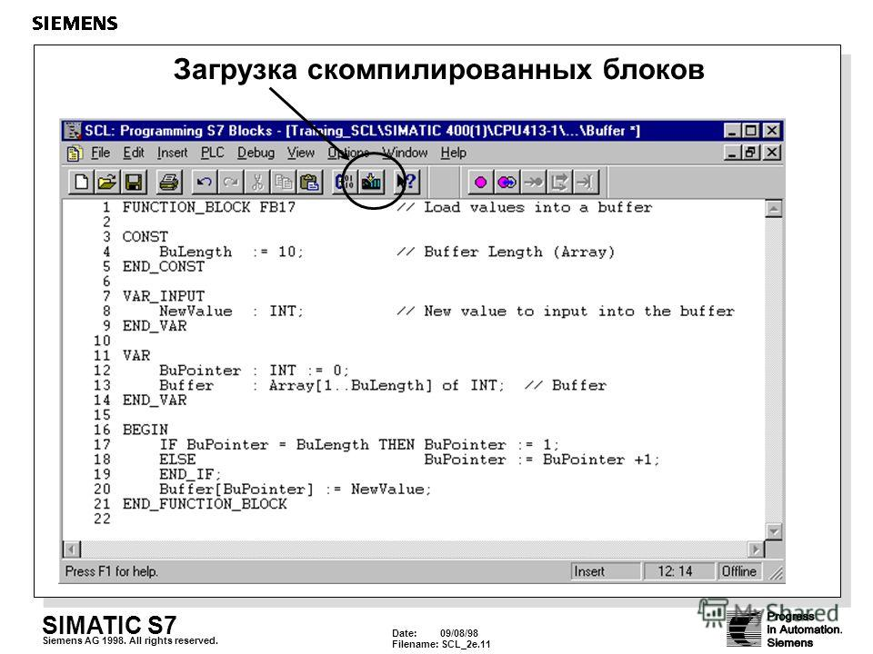 Date: 09/08/98 Filename: SCL_2e.11 SIMATIC S7 Siemens AG 1998. All rights reserved. Загрузка скомпилированных блоков