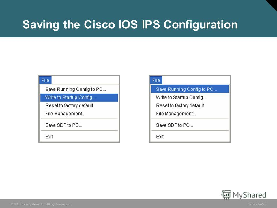 © 2006 Cisco Systems, Inc. All rights reserved. SND v2.05-16 Saving the Cisco IOS IPS Configuration