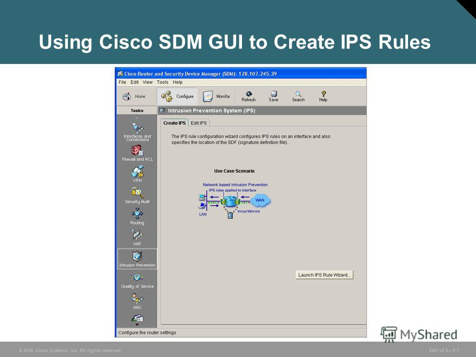 © 2006 Cisco Systems, Inc. All rights reserved. SND v2.05-7 Using Cisco SDM GUI to Create IPS Rules