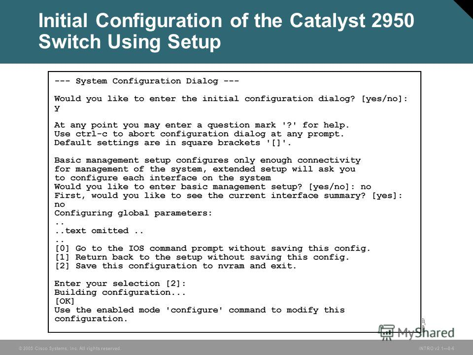 © 2005 Cisco Systems, Inc. All rights reserved.INTRO v2.18-6 Initial Configuration of the Catalyst 2950 Switch Using Setup