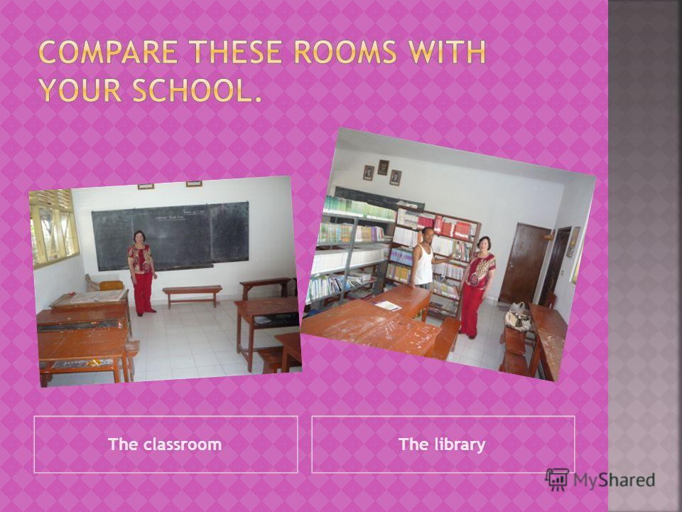 The classroomThe library