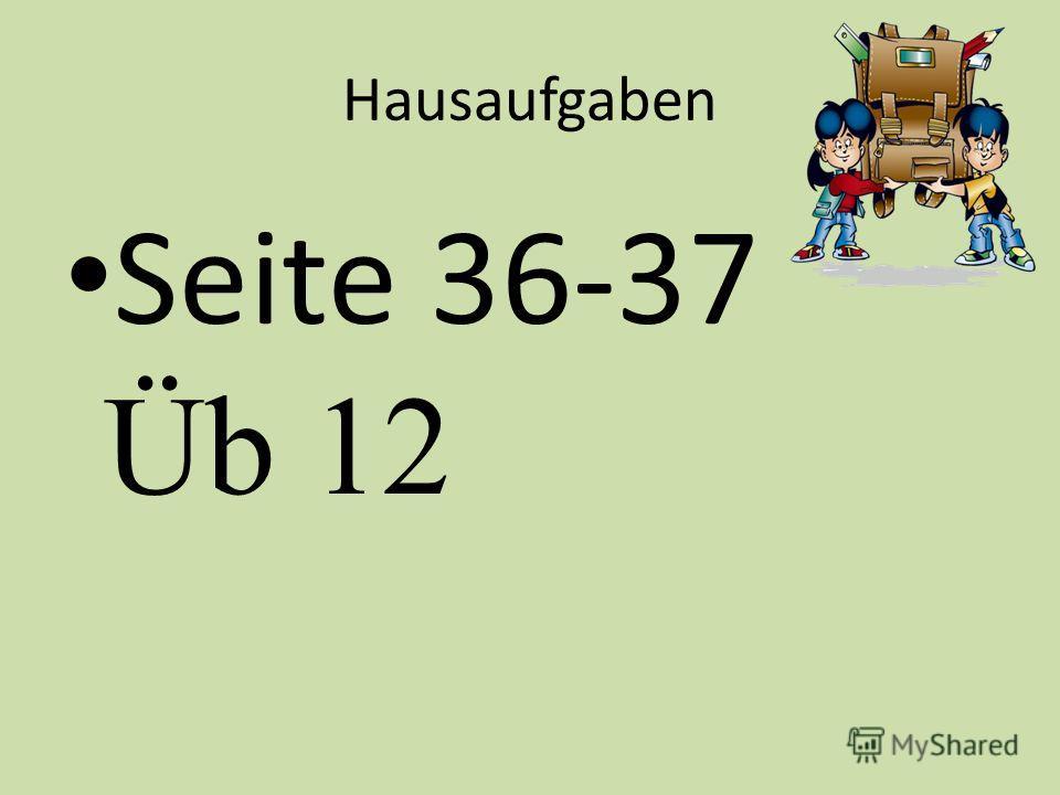 Hausaufgaben Seite 36-37 Üb 12