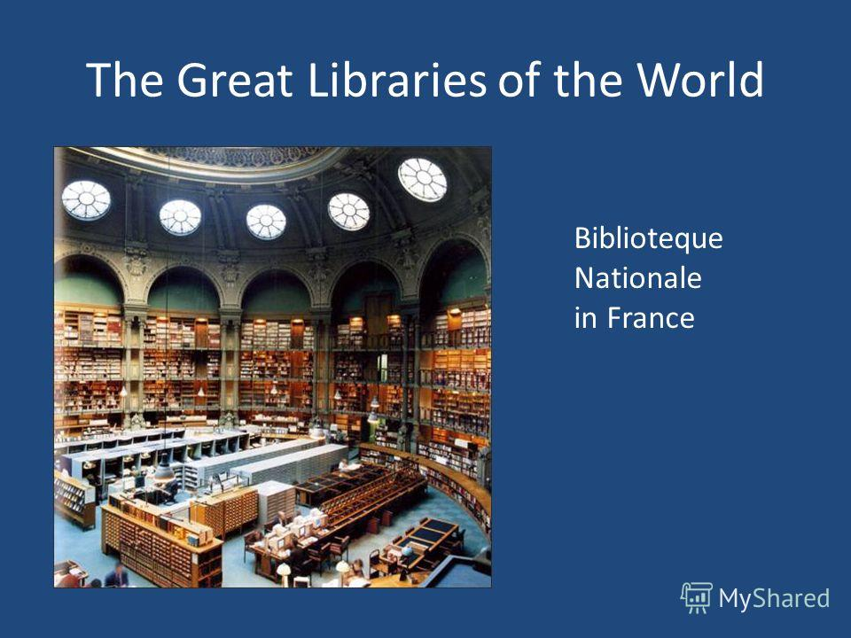 The Great Libraries of the World Biblioteque Nationale in France