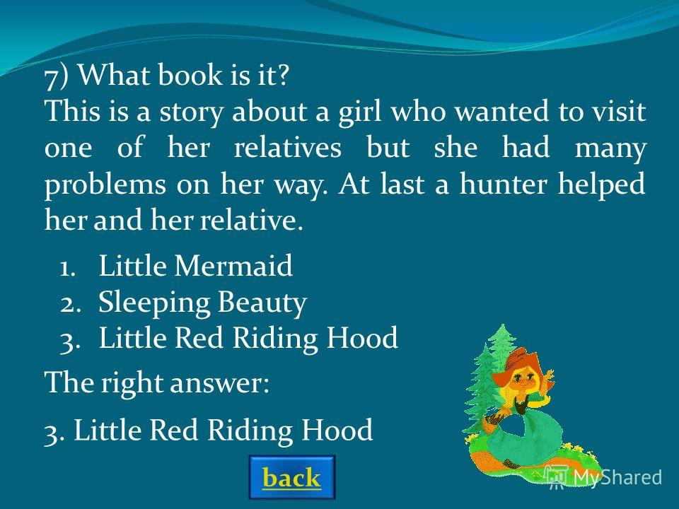 The right answer: 6) What book is this? It is a story about a boy who didnt want to become grown up. He could fly and had a lot of adventures. 1. Christopher Robin 2. Peter Pen 3. The Gingerbread Boy 2. Peter Pen back